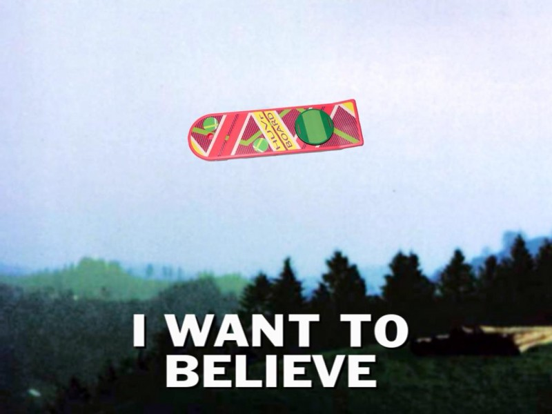 I want to believe hoverboard